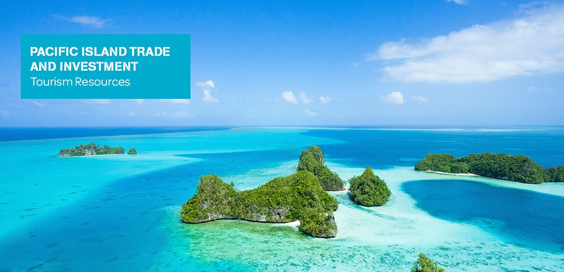 pacific trade invest assists Pacific Islands tourism